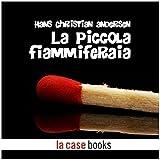 Scarica Libro La piccola fiammiferaia (PDF,EPUB,MOBI) Online Italiano Gratis