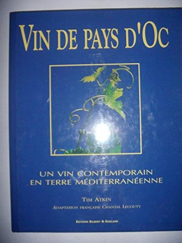 Viticulture, Languedoc: Vin de Pays d'Oc: Vin contemporain terre méditerranéenne par Tim Atkin
