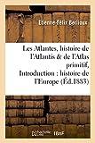 les atlantes histoire de l atlantis et de l atlas primitif introduction ? l histoire de l europe
