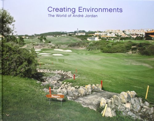 Creating Environments: The World of Andre Jordan (ACTAR) por Colin Amery