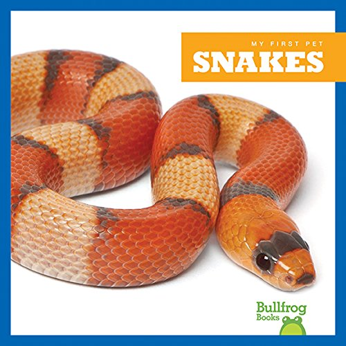 Snakes (My First Pet) -