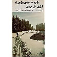 Randonnées à skis dans le Jura : 110 itinéraires - Pierre Dornier et Bernard Walger