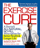 The Exercise Cure:A Doctor's All-Natural, No-Pill Prescription for Better Health and Longer Life