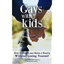Gays with Kids: The Definitive Handbook for Gay Dads