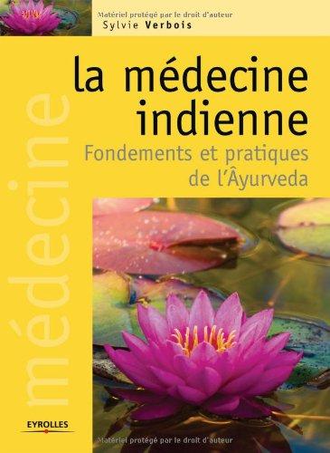 La médecine indienne: Fondements et pratiques de l'Âyurveda