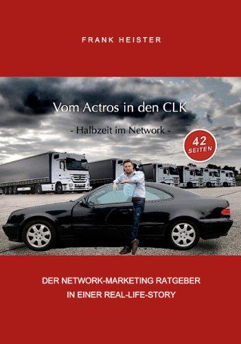 VOM ACTROS IN DEN CLK - Halbzeit im Network - (Network Marketing 1)