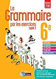 La grammaire par les exercices 6e • Cahier d'exercices (Éd. 2016)