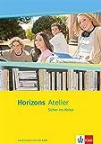 Horizons Atelier. Sicher ins Abitur. Arbeitsheft mit CD-Rom