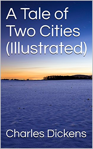 A Tale of Two Cities (Illustrated) (English Edition)