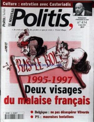 NOUVEAU POLITIS (LE) [No 434] du 06/03/1997 - ENTRETIEN AVEC CASTORIADIS - 1995 - 1997 - 2 VISAGES DU MALAISE FRANCAIS - BELGIQUE - NE PAS DESESPERER VILVORDE - MAUVAISES