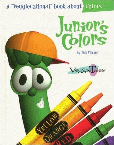 Junior's Colors (Veggietales Series) by Phil Vischer (1997-09-02)