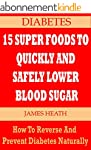 DIABETES: 15 SUPER FOODS TO QUICKLY A...