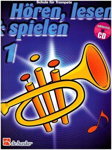 Hören, lesen & spielen - Schule für Trompete, mit Audio-CD - 9789043105866 - Trompetenschule Bläserschule Band 1