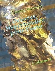 Oeuvres Hypertonales pour Piano: Volume 1