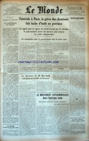 MONDE (LE) [No 735] du 08/06/1947 - LA CONFERENCE DE MUNICH - LES CONFLITS SOCIAUX - LE DISCOURS DE MARSHALL EST BIEN ACCUEILLI EN FRANCE - LE MOUVEMENT ANTICOMMUNISTE DANS L'AMERIQUE LATINE PAR MARVAUD - LE ROI FAROUK A RECU ABD EL KRIM - LA RATIFICATION DU TRAITE DE PAIX AVEC L'ITALIE par Collectif