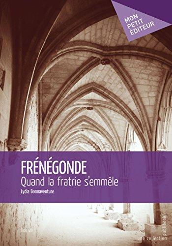 Frénégonde: Quand la fratrie s'emmêle (Mon petit éditeur) par Lydia BONNAVENTURE