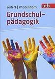 Grundschulpädagogik (utb basics, Band 4854)