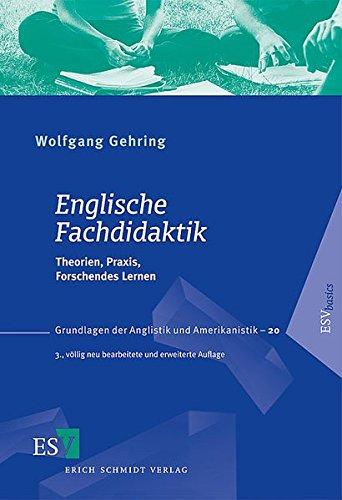 Englische Fachdidaktik: Theorien, Praxis, Forschendes Lernen (Grundlagen der Anglistik und Amerikanistik (GrAA), Band 20)