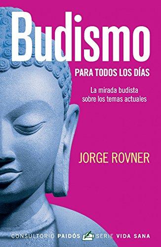 Budismo para todos los días: La mirada budista sobre los temas actuales