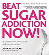 Beat Sugar Addiction Now!: The Cutting-Edge Program That Cures Your Type of Sugar Addiction and Puts You on the Road to Feeling Great - and Losing Weight! by Jacob Teitelbaum (2010-03-01)