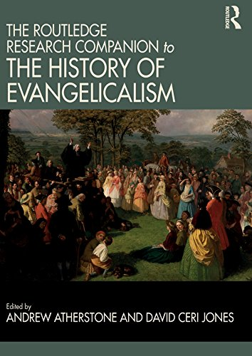The Routledge Research Companion to the History of Evangelicalism (Routledge Studies in Evangelicalism)