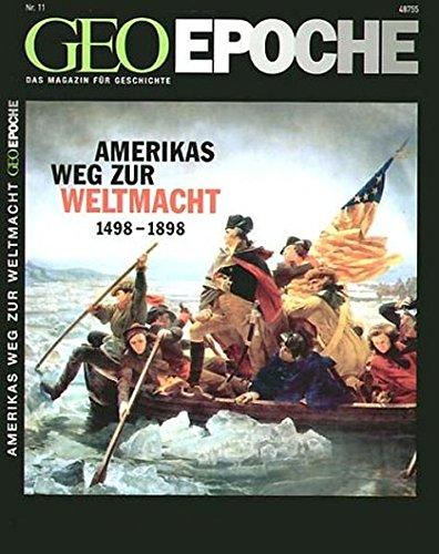 Geo Epoche, Nr. 11 : Amerikas Weg zur Weltmacht