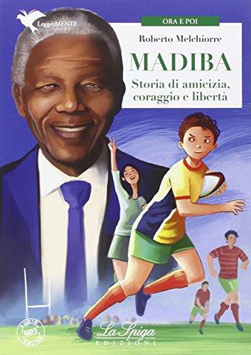 Madiba. Storie di amicizia, coraggio e libertà