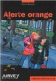 Alerte orange de Claire Nadaud ( 15 octobre 2009 )