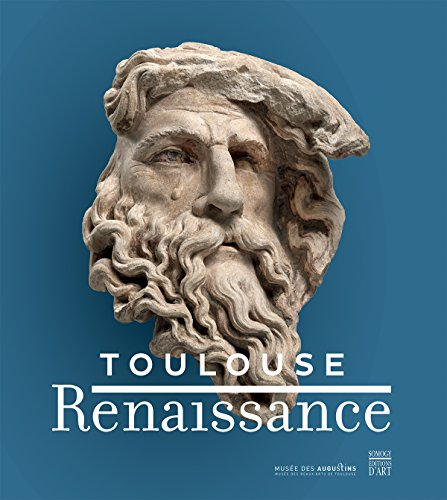 Toulouse Renaissance : Catalogue d'exposition