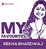 My Favorites - Rekha Bhardwaj