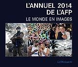 L'annuel 2014 de l'AFP : Le monde en images