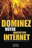 Dominez votre marché sur internet : Vos clients vous cherchent sur internet, peuvent-ils vous trouver?...