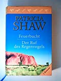 Feuerbucht / Der Ruf des Regenvogels - Patricia Shaw