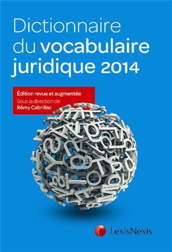 Dictionnaire du vocabulaire juridique 2014 par Rémy Cabrillac