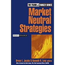 Market Neutral Strategies (Frank J. Fabozzi Series)