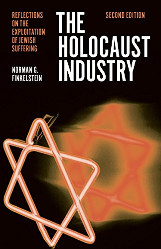 The Holocaust Industry: Reflections on the Exploitation of Jewish Suffering por Norman Finkelstein