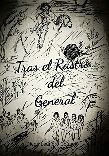 Tras el Rastro del General (Spanish Edition)