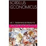 BORDELUS ŒCONOMICUS: vol. 1: fondements de l'économie (French Edition)