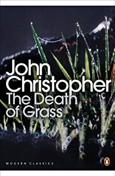 The Death of Grass (Penguin Modern Classics) by [Christopher, John]