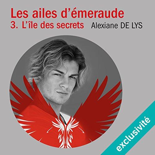 L'île aux secrets (Les ailes d'émeraude 3)