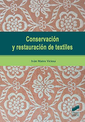 Conservación y restauración de textiles (Gestión, Intervención y Preservación del Patrimonio Cultural) por Iván Mateo Viciosa