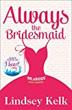 Always the Bridesmaid (English Edition)