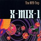 X-Mix 1/the Mfs Trip