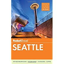 Fodor's Seattle (Full-color Travel Guide, Band 6)