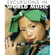 Excursions in World Music Value Package (includes Music CDs for Excursions in World Music) (5th Edition) by Nettl, Bruno, Turino, Thomas, Wong, Isabel K. F., Capwell, C (2007) Paperback