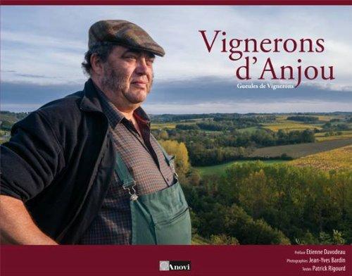 Vignerons d'Anjou. Gueules de vignerons
