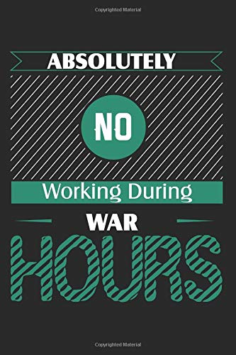 Absolutely No Working During War Hours: Gamblers Blank Lined Writing Journal Notebook Diary 6x9 por Jacob Stephen Journals