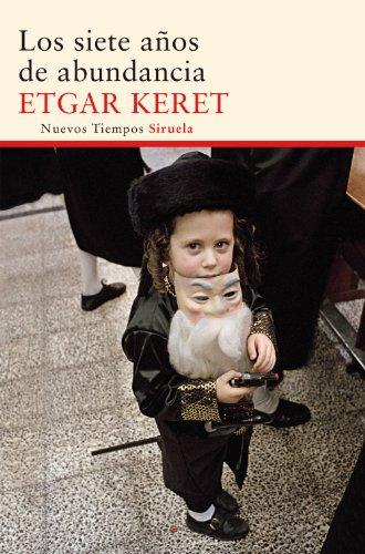 Los siete años de abundancia (Nuevos Tiempos) por Etgar Keret