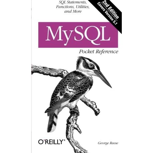 MySQL Pocket Reference: SQL Statements, Functions and Utilities and more (Pocket Reference (O'Reilly)) by George Reese(2007-07-27)