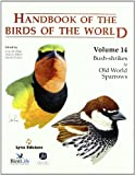 Handbook of the Birds of the World: Bush-Shrikes to Old World Sparrows v. 14 (2009-10-15)